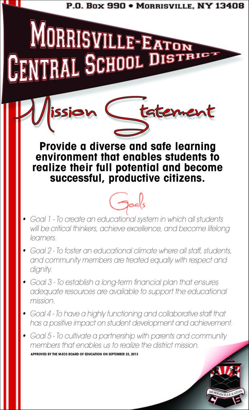 Morrisville-Eaton Central School District Mission Statement. Provide a diverse and safe learning environment that enables students to realize their full potential and become successful, productive citizens.