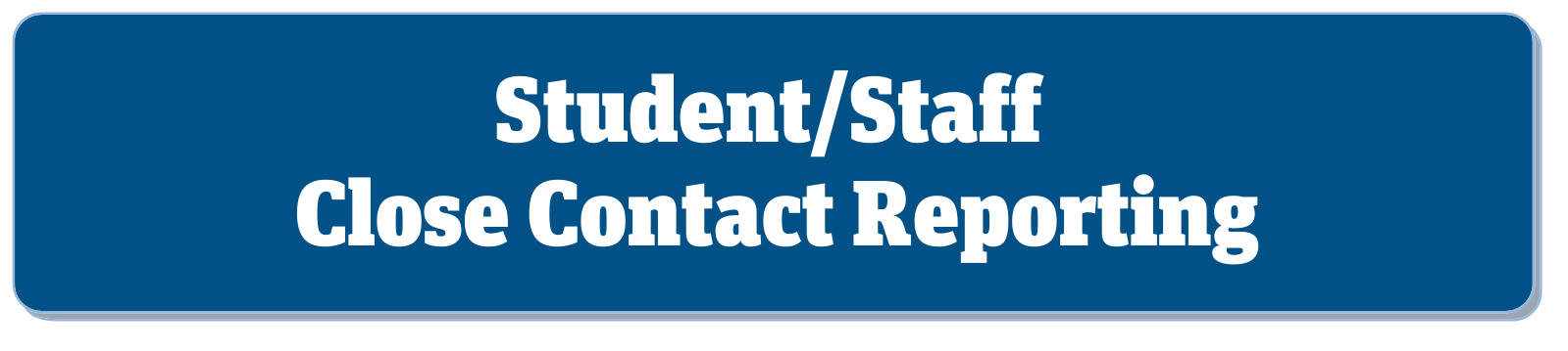 close contact reporting