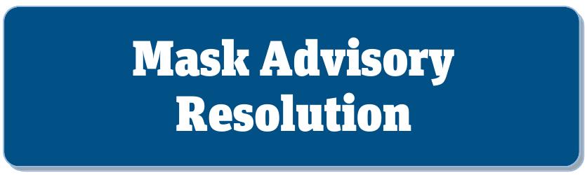 Mask Advisory Resolution