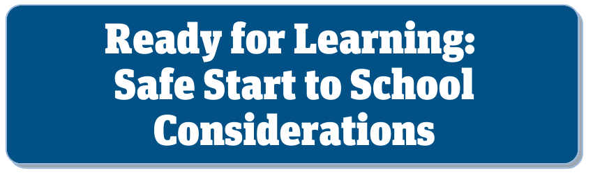 Ready for Learning: Safe Start to School Considerations