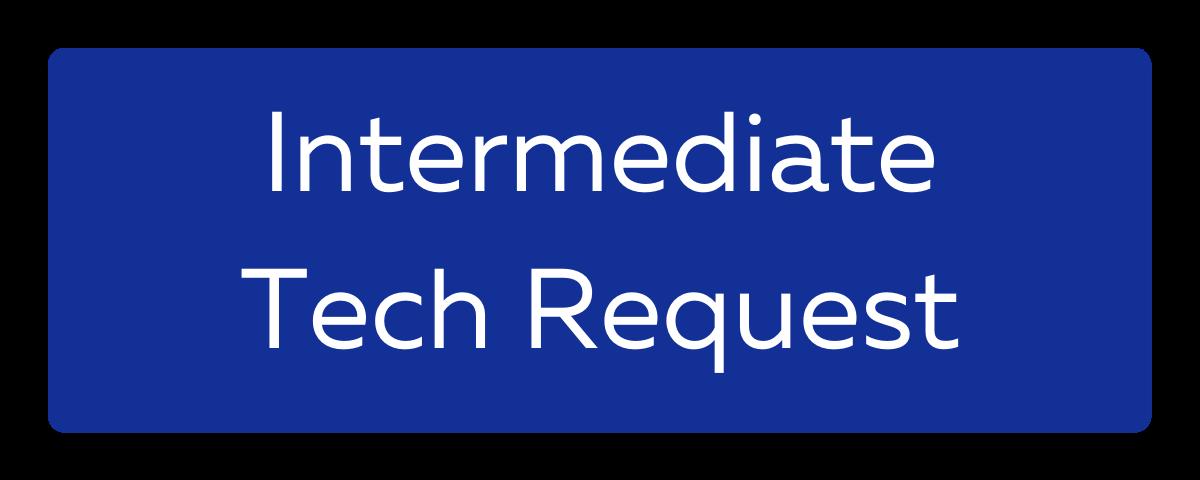 Intermediate Tech Requests