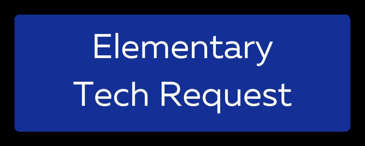 Elementary Tech Request
