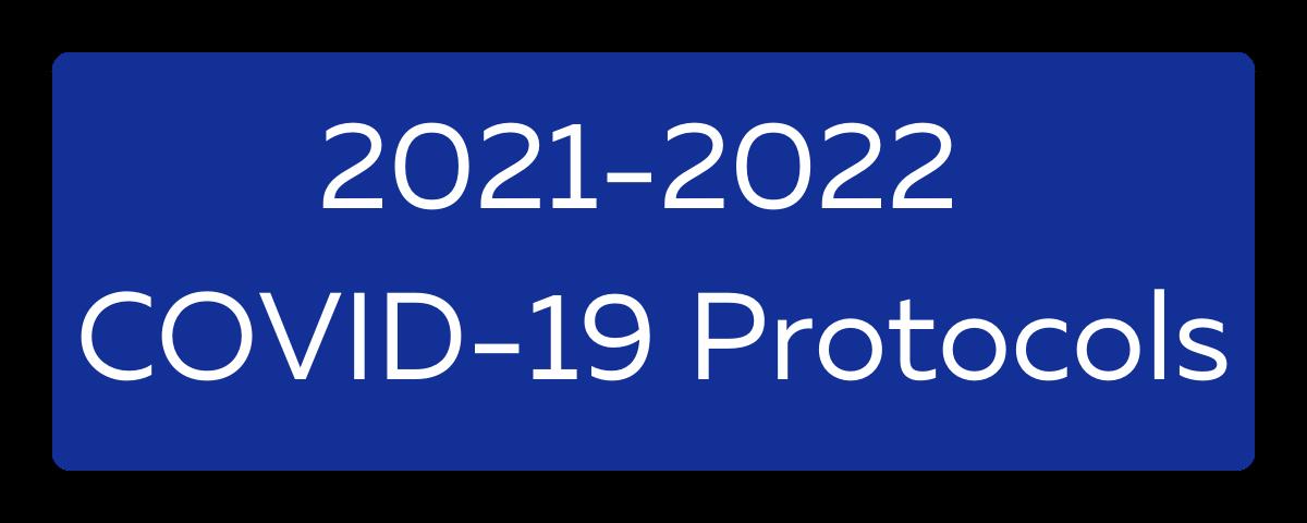 2021-2022 COVID-19 Protocols