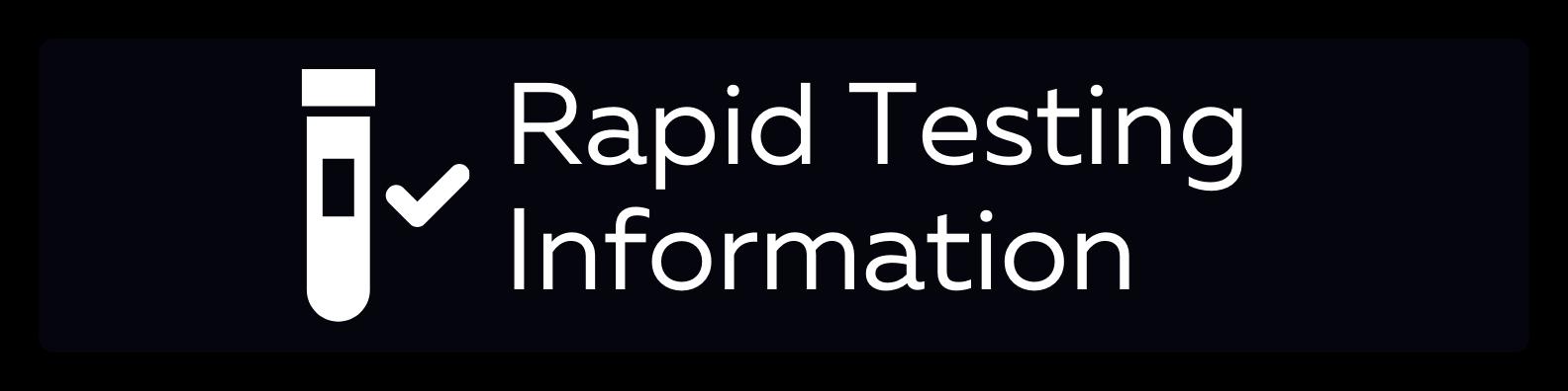 Rapid Testing Information