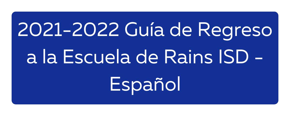 2021-2022 Guía de Regreso a la Escuela de Rains ISD - Español