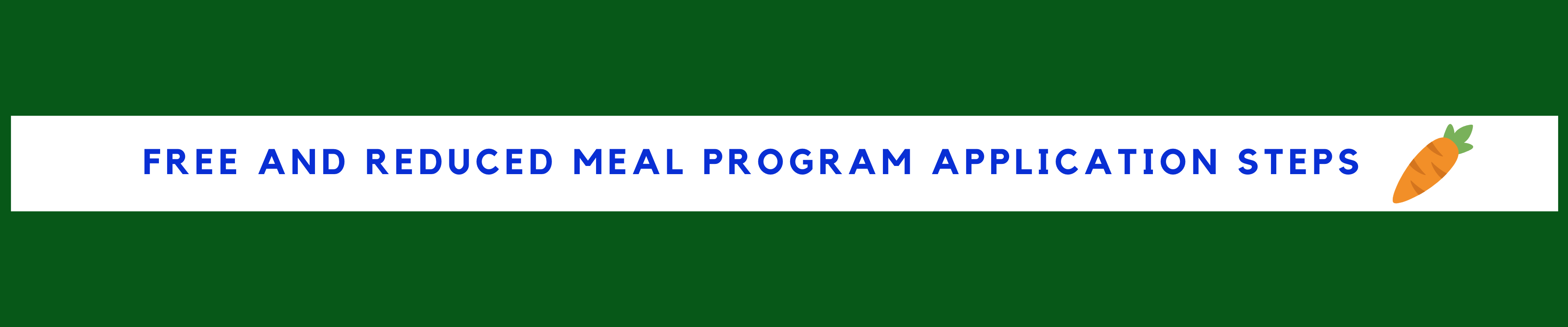 Free and Reduced Meal Program Application Steps