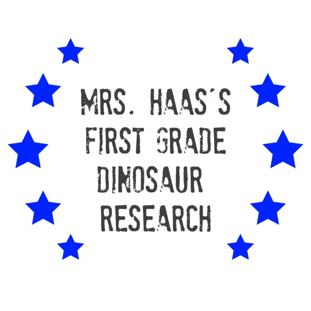 Mrs Haas First Grade Dinosaur Research